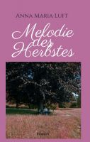 Melodie des Herbstes - Roman über Freundschaft und Liebe in der Coronakrise