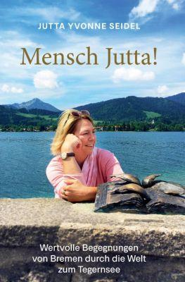 """""""Mensch Jutta!"""" von Jutta Yvonne Seidel"""