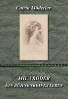 MILA RÖDER - eine packende Erzählung eines bühnenreifen Lebens