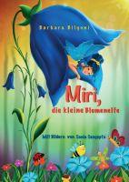 Miri, die kleine Blumenelfe - Über Freundschaft und andere Abenteuer im Wald