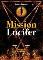 """""""Mission Lucifer"""" von Siegbert Lattacher"""