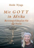 Mit Gott in Afrika - Rettungsfahrplan für die Seele