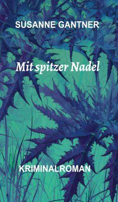 """""""Mit spitzer Nadel"""" von Susanne Gantner"""