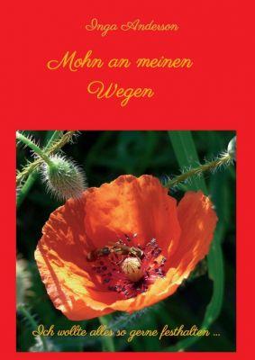 """Mohn an meinen Wegen..."" von"