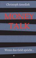 Money Talk - Kapitalismuskritische Realsatire