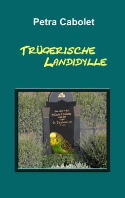 """""""Trügerische Landidylle"""" von Petra Cabolet"""