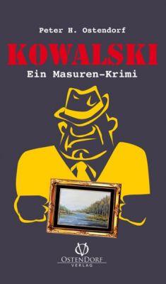 KOWALSKI - Ein Masuren-Krimi, von Peter H. Ostendorf