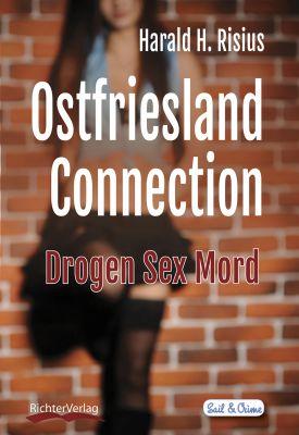 Im neuen Krimi von Harald H. Risius zeigt sich das idyllische Ostfriesland von seiner dunklen Seite.