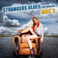 """Mrs. X veröffentlicht ihr neue Single """"Strangers Blues for Dancers"""" am 05. September 2019."""