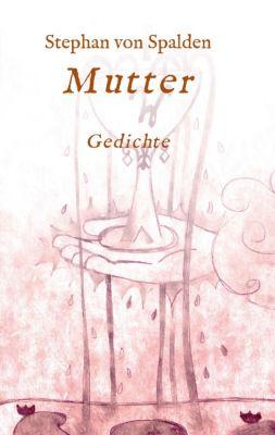"""""""Mutter"""" von Stephan von Spalden"""