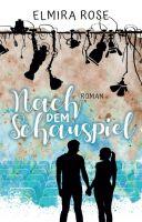 Nach dem Schauspiel -  ein romantischer Entwicklungsroman über die Emanzipation einer jungen Frau