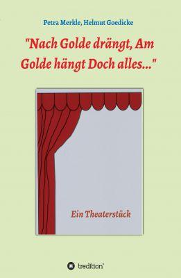 """""""Nach Golde drängt, Am Golde hängt Doch alles"""" von Petra Merkle"""