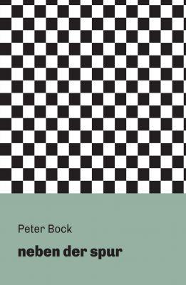 """""""neben der spur"""" von Peter Bock"""