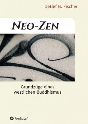 """""""Neo-Zen"""" von Detlef B. Fischer"""