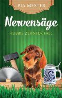 Nervensäge - der 10. Fall der sympathischen Sauerländer Kneipenwirtin und Hobbydetektivin Hubbi Dötsch