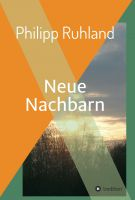 """""""Neue Nachbarn"""" von Philipp Ruhland"""