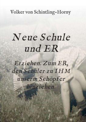 """""""Neue Schule und ER"""" von Volker von Schintling-Horny"""