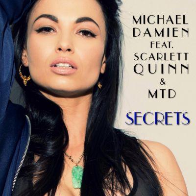 """Secrets"" - Michael Damien feat. Scarlett Quinn & MTD - Release 19. April 2019"