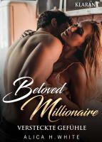 """Neuerscheinung """"Beloved Millionaire – Versteckte Gefühle"""" von Alica H. White im Klarant Verlag"""