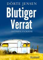"""Ostfrieslandkrimi """"Blutiger Verrat"""" von Dörte Jensen (Klarant Verlag, Bremen)"""