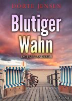 """Ostfrieslandkrimi """"Blutiger Wahn"""" von Dörte Jensen (Klarant Verlag, Bremen)"""