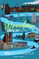 Neuerscheinung: Breslau (Wroclaw) - Ein alternativer Reiseführer.