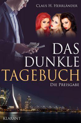 """""""Das dunkle Tagebuch - Die Preisgabe"""" von Claus H. Herrländer (Klarant Verlag, Bremen)"""