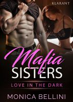 """Mafia Sisters - Love in the Dark"" von Monica Bellini (Klarant Verlag, Bremen)"
