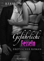 """Neuerscheinung: """"Gefährliche Fesseln"""" – Band 2 der erotischen Dark Romance Serie von Bärbel Muschiol"""