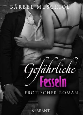 """""""Gefährliche Fesseln"""" von Bärbel Muschiol (Klarant Verlag, Bremen)"""