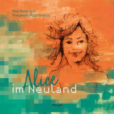 """Hardcover """"Alice im Neuland"""" von Paul Andersson (massel Verlag, München)"""
