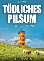 """Ostfrieslandkrimi """"Tödliches Pilsum"""" von Elke Nansen (Klarant Verlag, Bremen)"""