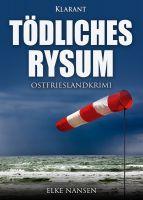 """Ostfrieslandkrimi """"Tödliches Rysum"""" von Elke Nansen (Klarant Verlag, Bremen)"""
