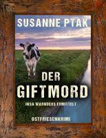 """Neuerscheinung: Ostfrieslandkrimi """"Der Giftmord"""" von Susanne Ptak im Klarant Verlag"""
