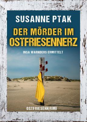 """Ostfrieslandkrimi """"Der Mörder im Ostfriesennerz"""" von Susanne Ptak (Klarant Verlag, Bremen)"""