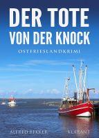 """Ostfrieslandkrimi """"Der Tote von der Knock"""" von Alfred Bekker (Klarant Verlag, Bremen)"""