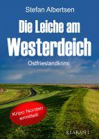 """Neuerscheinung: Ostfrieslandkrimi """"Die Leiche am Westerdeich"""" von Stefan Albertsen im Klarant Verlag"""