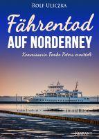"""Neuerscheinung: Ostfrieslandkrimi """"Fährentod auf Norderney"""" von Rolf Uliczka im Klarant Verlag"""