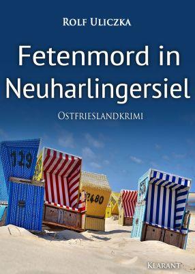 "Ostfrieslandkrimi ""Fetenmord in Neuharlingersiel"" von Rolf Uliczka (Klarant Verlag, Bremen)"
