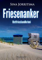 """Neuerscheinung: Ostfrieslandkrimi """"Friesenanker"""" von Sina Jorritsma im Klarant Verlag"""