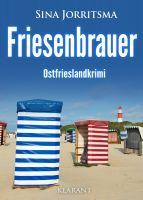 """Neuerscheinung: Ostfrieslandkrimi """"Friesenbrauer"""" von Sina Jorritsma im Klarant Verlag"""
