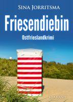 """Neuerscheinung: Ostfrieslandkrimi """"Friesendiebin"""" von Sina Jorritsma im Klarant Verlag"""
