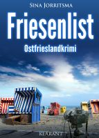 """Ostfrieslandkrimi """"Friesenlist"""" von Sina Jorritsma (Klarant Verlag, Bremen)"""
