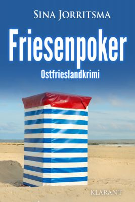 "Ostfrieslandkrimi ""Friesenpoker"" von Sina Jorritsma (Klarant Verlag, Bremen)"