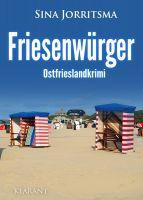 """Neuerscheinung: Ostfrieslandkrimi """"Friesenwürger"""" von Sina Jorritsma im Klarant Verlag"""