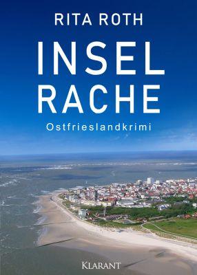"""Ostfrieslandkrimi """"Inselrache"""" von Rita Roth (Klarant Verlag, Bremen)"""