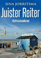 """Neuerscheinung: Ostfrieslandkrimi """"Juister Reiter"""" von Sina Jorritsma im Klarant Verlag"""