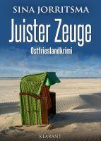 """Neuerscheinung: Ostfrieslandkrimi """"Juister Zeuge"""" von Sina Jorritsma im Klarant Verlag"""