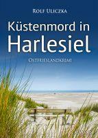 """Neuerscheinung: Ostfrieslandkrimi """"Küstenmord in Harlesiel"""" von Rolf Uliczka im Klarant Verlag"""