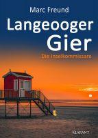 """Neuerscheinung: Ostfrieslandkrimi """"Langeooger Gier"""" von Marc Freund im Klarant Verlag"""